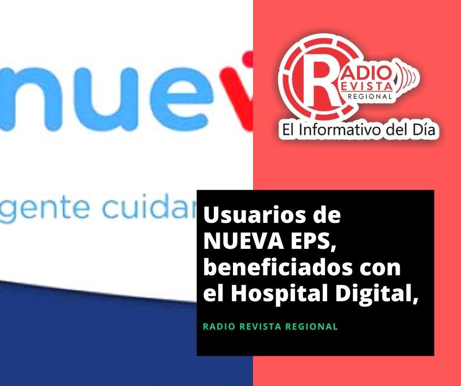 Usuarios de NUEVA EPS, beneficiados con el Hospital Digital,