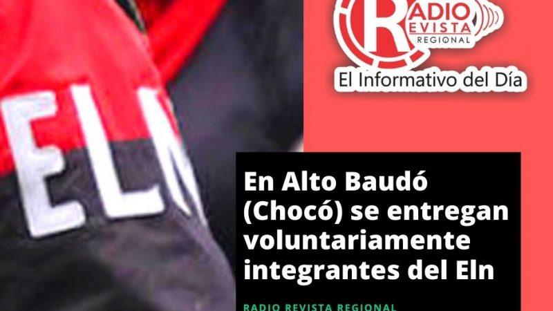 En Alto Baudó (Chocó) se entregan voluntariamente integrantes del Eln