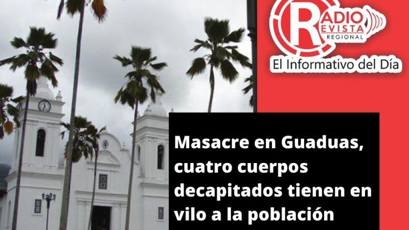 Masacre en Guaduas, cuatro cuerpos decapitados tienen en vilo a la población