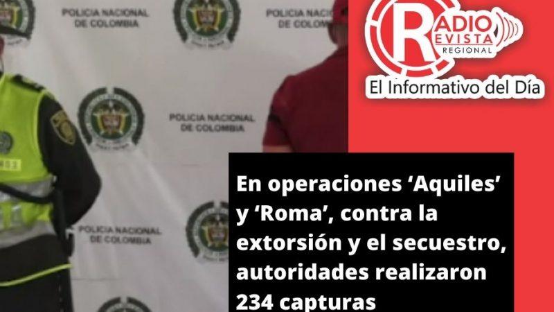 En operaciones 'Aquiles' y 'Roma', contra la extorsión y el secuestro, autoridades realizaron 234 capturas