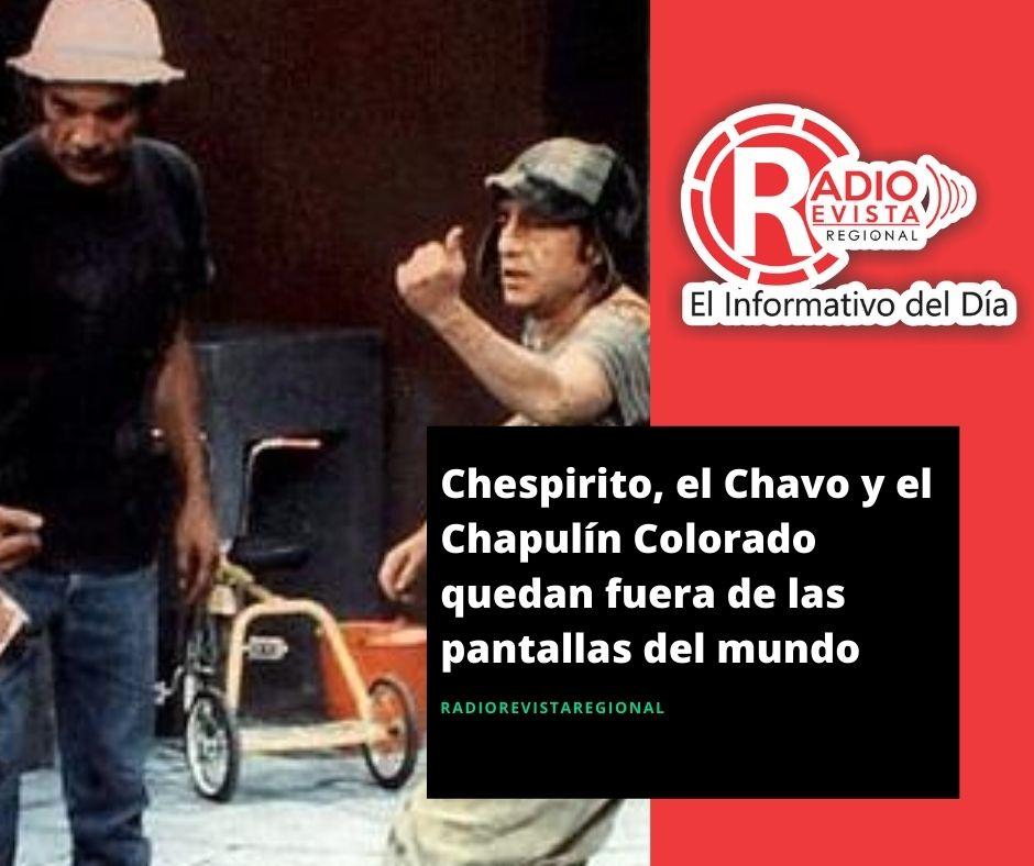 Chespirito, el Chavo y el Chapulín Colorado quedan fuera de las pantallas del mundo