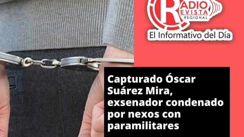 Capturado Óscar Suárez Mira, exsenador condenado por nexos con paramilitares