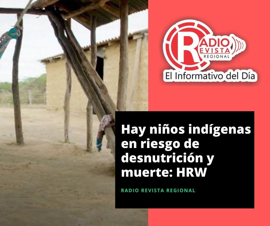 Hay niños indígenas en riesgo de desnutrición y muerte: HRW