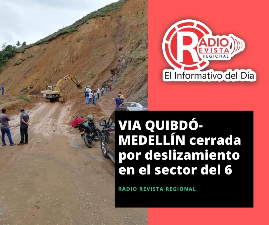 VÍA QUIBDÓ- MEDELLÍN cerrada por deslizamiento en el sector del 6