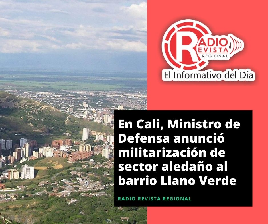 En Cali, Ministro de Defensa anunció militarización de sector aledaño al barrio Llano Verde