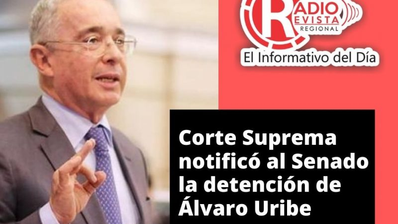 Corte Suprema notificó al Senado la detención de Álvaro Uribe