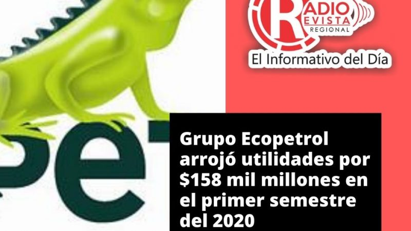 Grupo Ecopetrol arrojó utilidades por $158 mil millones en el primer semestre del 2020