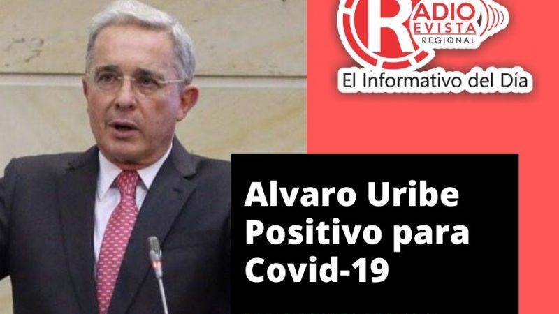 Álvaro Uribe es POSITIVO para COVID – 19