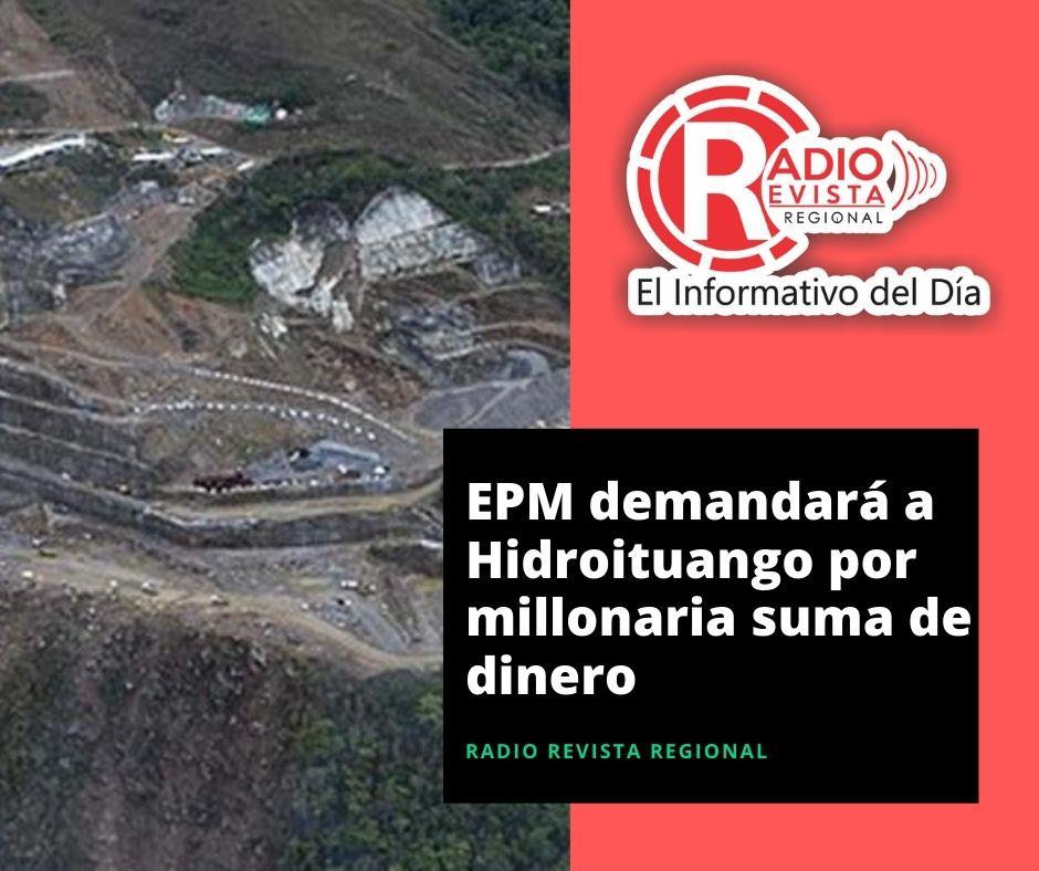 EPM demandará a Hidroituango por millonaria suma de dinero