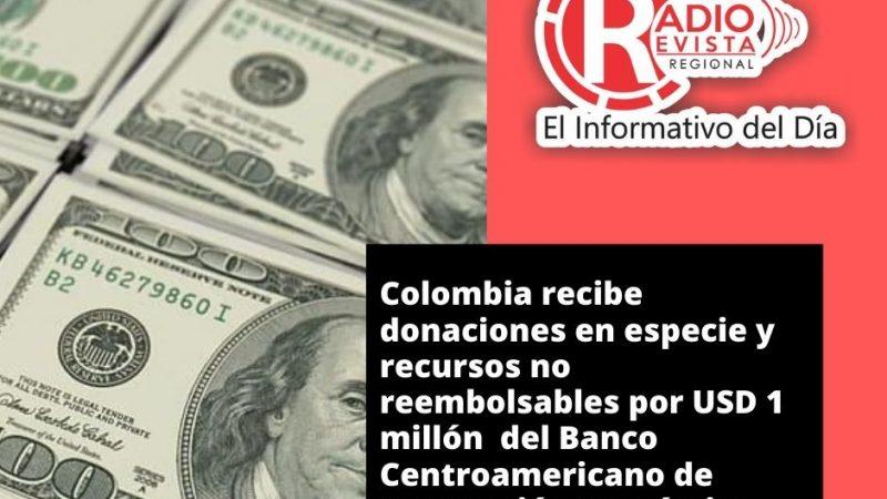 Colombia recibe donaciones en especie y recursos no reembolsables por USD 1 millón del Banco Centroamericano de Integración Económica