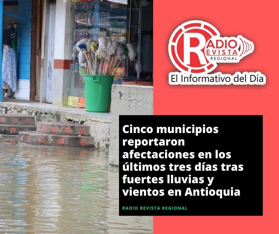 Cinco municipios reportaron afectaciones en los últimos tres días tras fuertes lluvias y vientos en Antioquia