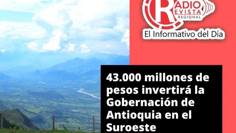 43.000 millones de pesos invertirá la Gobernación de Antioquia en el Suroeste