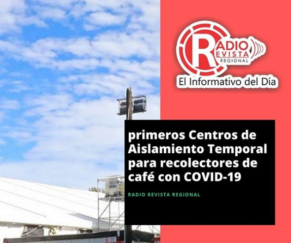 primeros Centros de Aislamiento Temporal para recolectores de café con COVID-19