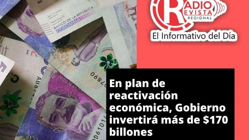 En plan de reactivación económica, Gobierno invertirá más de $170 billones