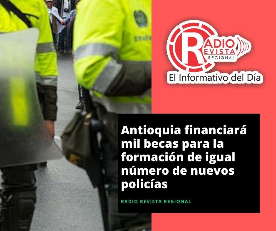 Antioquia financiará mil becas para la formación de igual número de nuevos policías