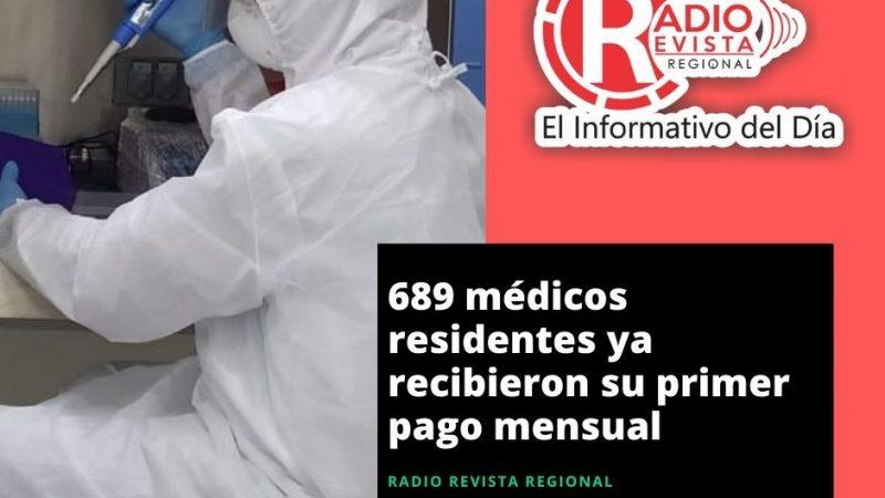 689 médicos residentes ya recibieron su primer pago mensual