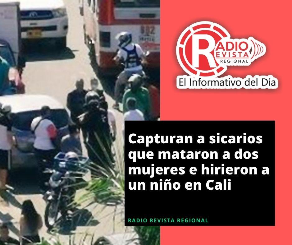 Capturan a sicarios que mataron a dos mujeres e hirieron a un niño en Cali