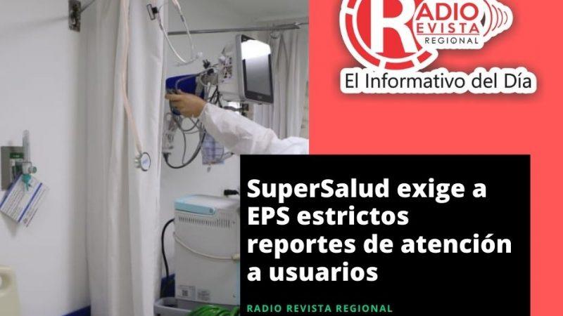 SuperSalud exige a EPS estrictos reportes de atención a usuarios