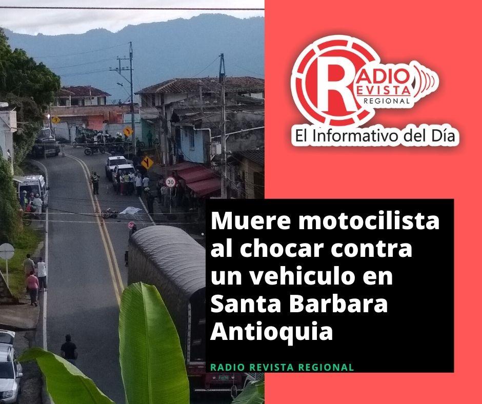 Muere motocilista al chocar contra un vehiculo en Santa Barbara Antioquia