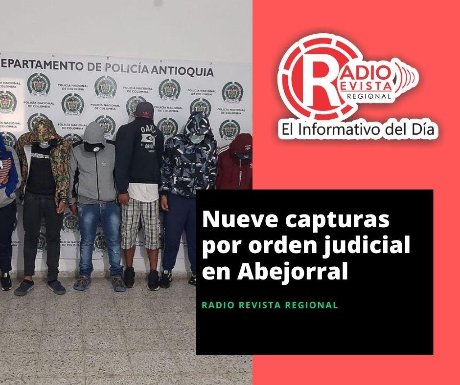 Nueve capturas por orden judicial en Abejorral