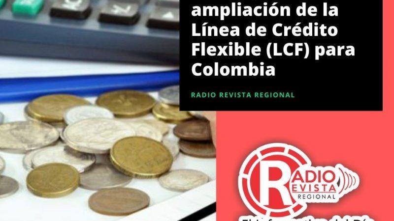 FMI) aprueba ampliación de la Línea de Crédito Flexible (LCF) para Colombia
