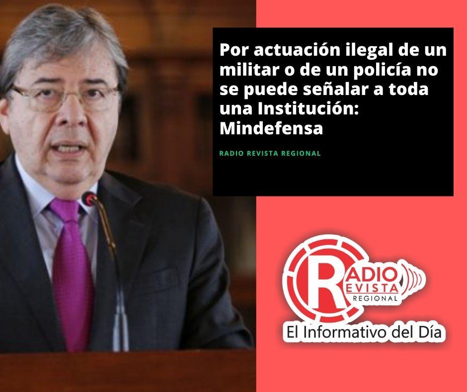 Por actuación ilegal de un militar o de un policía no se puede señalar a toda una Institución: Mindefensa