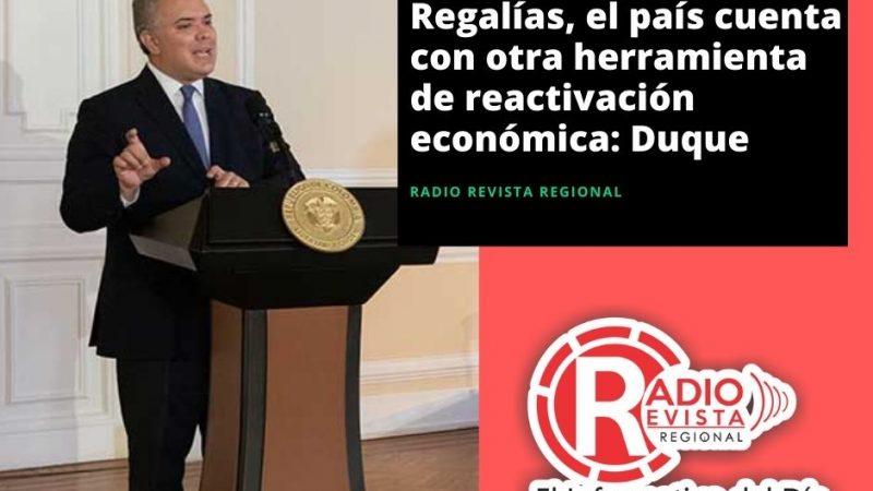 Con nueva Ley de Regalías, el país cuenta con otra herramienta de reactivación económica: Duque