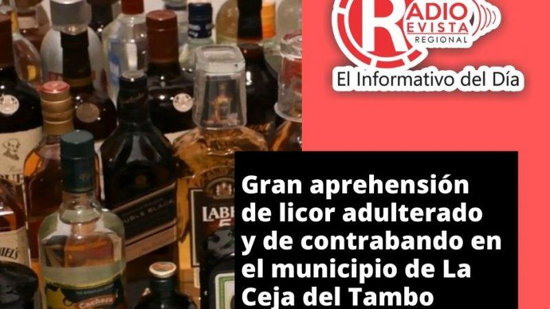 Gran aprehensión de licor adulterado y de contrabando en el municipio de La Ceja del Tambo