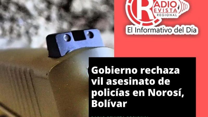 Gobierno rechaza vil asesinato de policías en Norosí, Bolívar