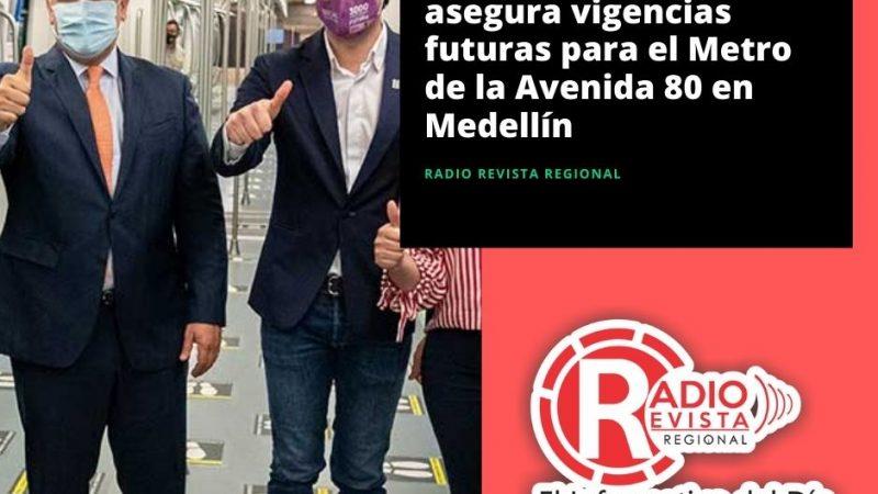Gobierno Nacional asegura vigencias futuras para el Metro de la Avenida 80 en Medellín