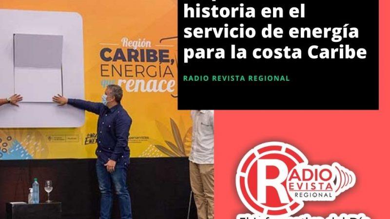 Empieza la nueva historia en el servicio de energía para la costa Caribe
