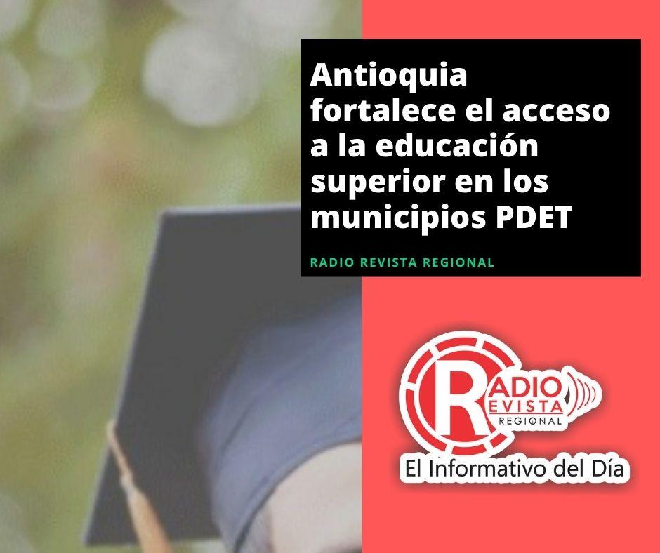 Antioquia fortalece el acceso a la educación superior en los municipios PDET