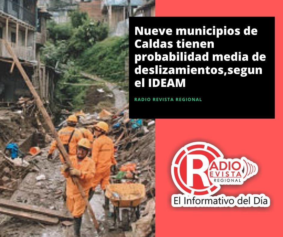 Nueve municipios de Caldas tienen probabilidad media de deslizamientos,segun el IDEAM