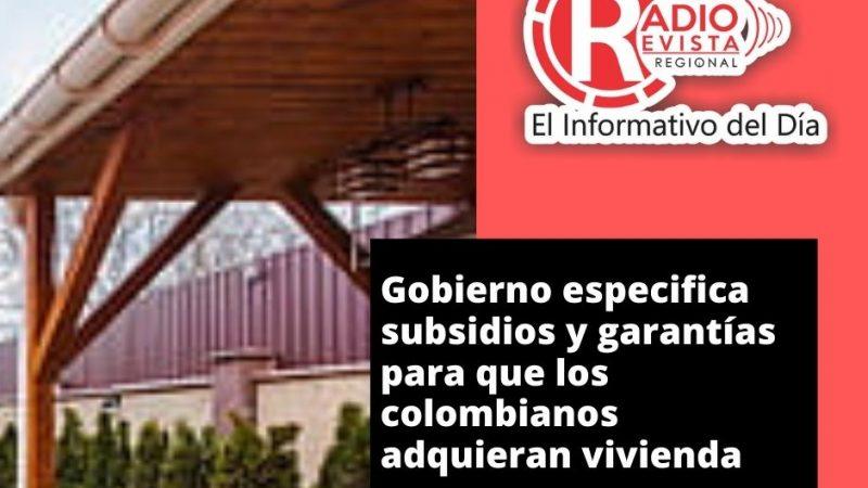 Gobierno especifica subsidios y garantías para que los colombianos adquieran vivienda