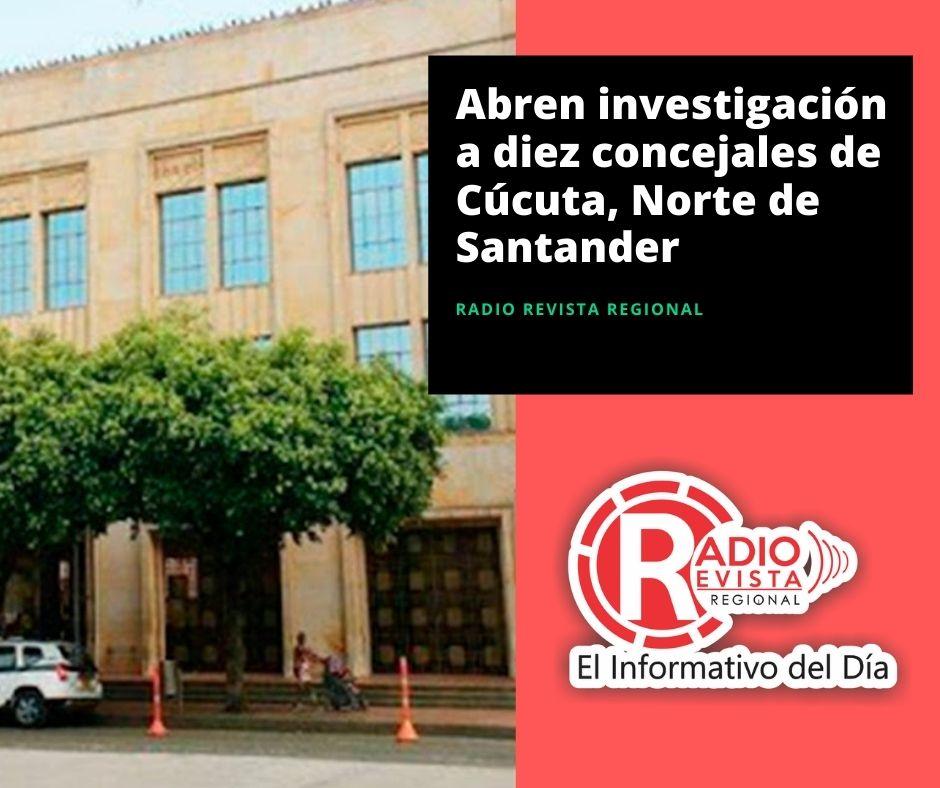 Abren investigación a diez concejales de Cúcuta, Norte de Santander