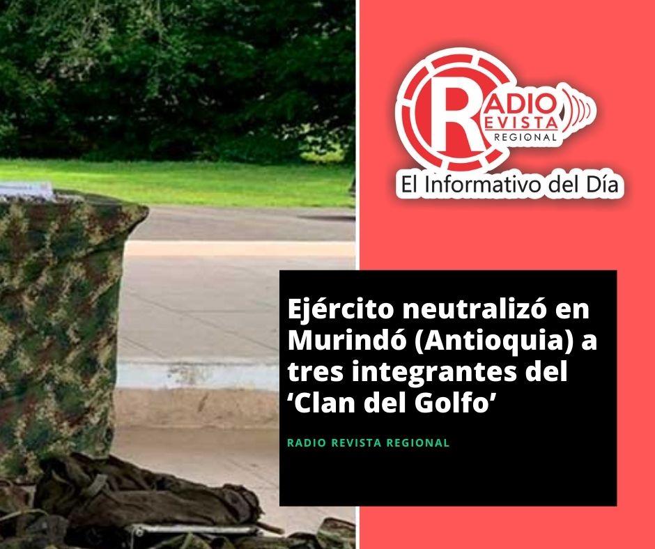 Ejército neutralizó en Murindó (Antioquia) a tres integrantes del 'Clan del Golfo'