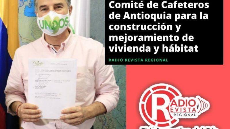 Convenio con el Comité de Cafeteros de Antioquia para la construcción y mejoramiento de vivienda y hábitat