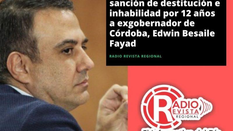 Procuraduría confirmó sanción de destitución e inhabilidad por 12 años a exgobernador de Córdoba, Edwin Besaile Fayad
