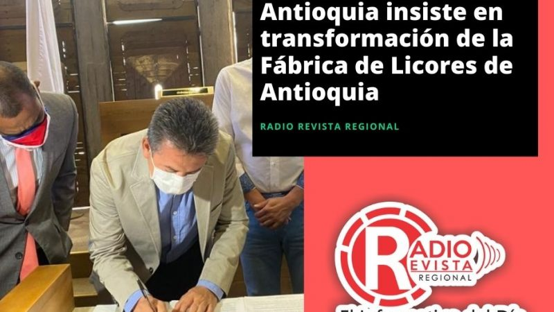 El Gobierno de Antioquia insiste en transformación de la Fábrica de Licores de Antioquia