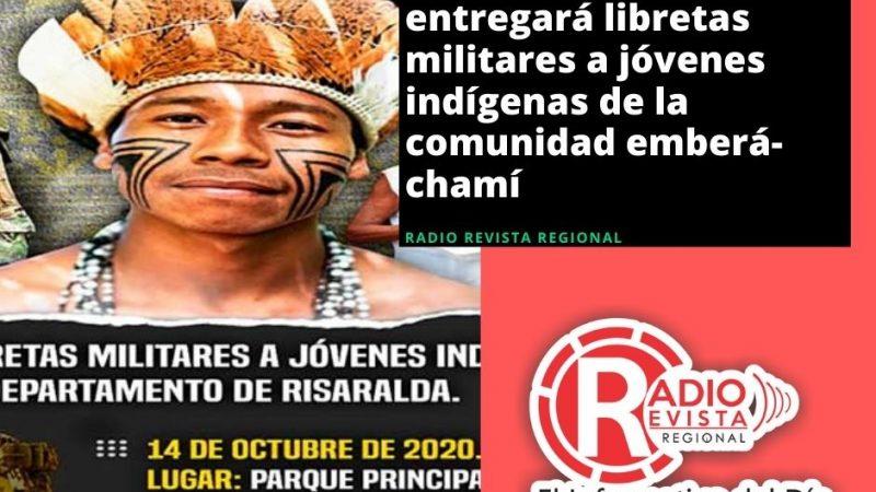 Ejército Nacional entregará libretas militares a jóvenes indígenas de la comunidad emberá-chamí