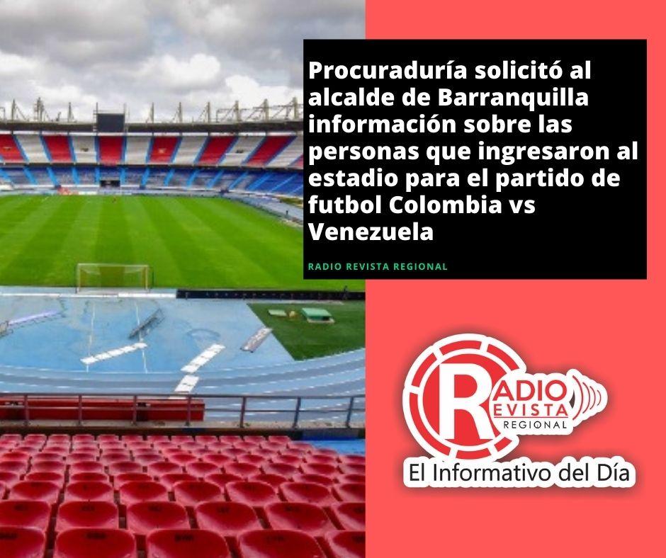 Procuraduría solicitó al alcalde de Barranquilla información sobre las personas que ingresaron al estadio para el partido de futbol Colombia vs Venezuela