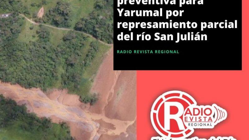Continúa alerta preventiva para Yarumal por represamiento parcial del río San Julián
