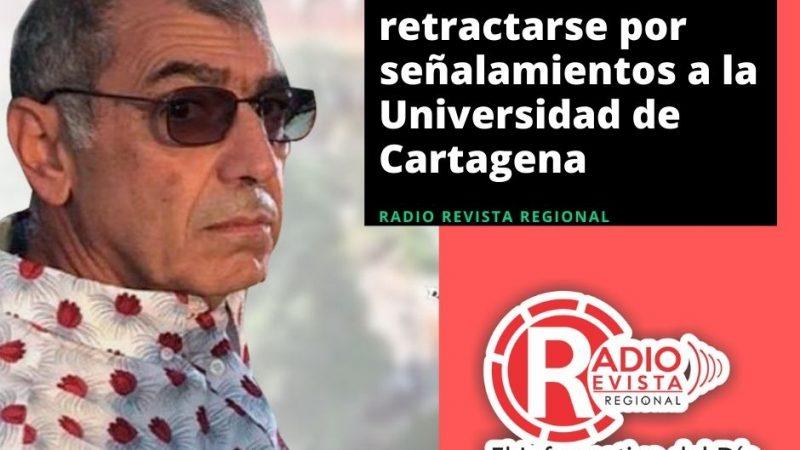 William Dau debe retractarse por señalamientos a la Universidad de Cartagena