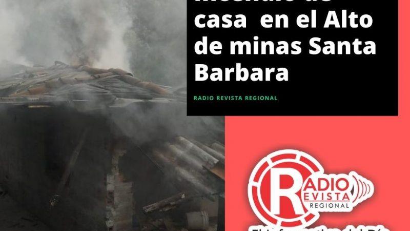 Incendio en vivienda del Alto de minas Santa Barbara