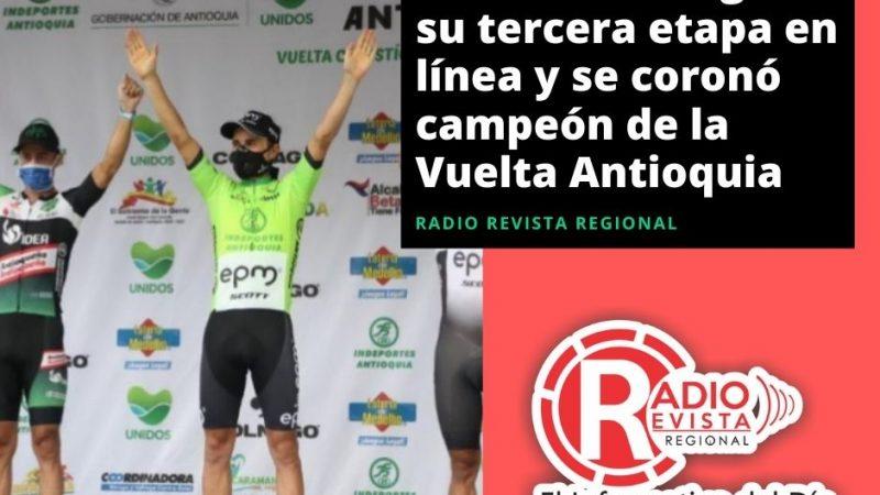 Alexánder Gil ganó su tercera etapa en línea y se coronó campeón de la Vuelta Antioquia