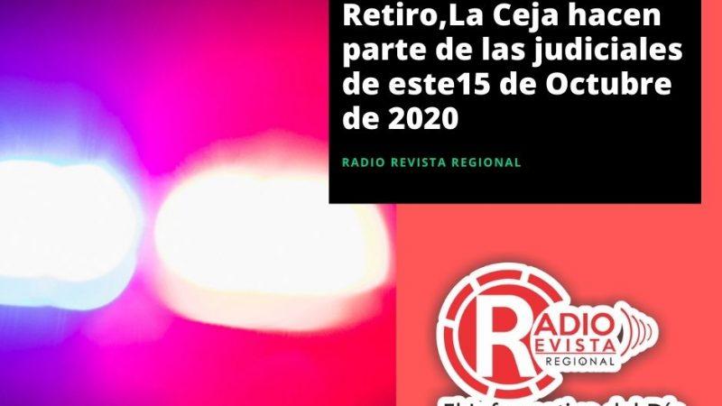 Venecia,Sopetran,El Retiro,La Ceja hacen parte de las judiciales de este15 de Octubre de 2020