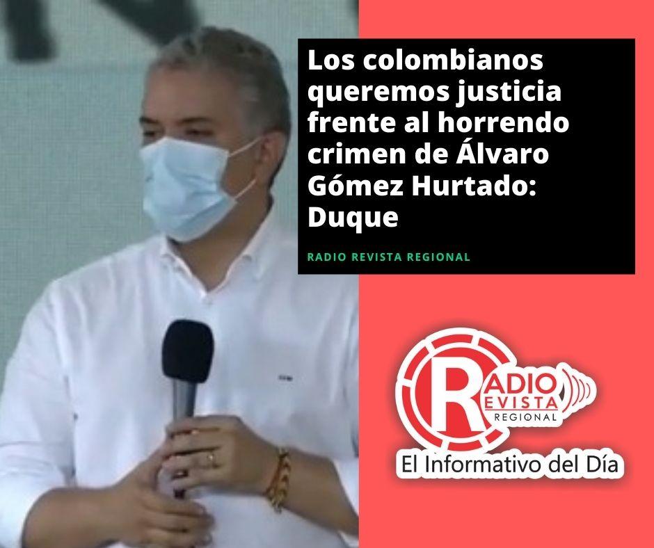 Los colombianos queremos justicia frente al horrendo crimen de Álvaro Gómez Hurtado: Duque