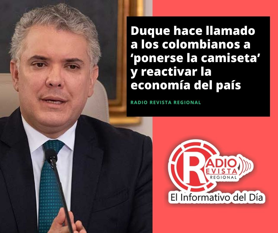 Duque hace llamado a los colombianos a 'ponerse la camiseta' y reactivar la economía del país