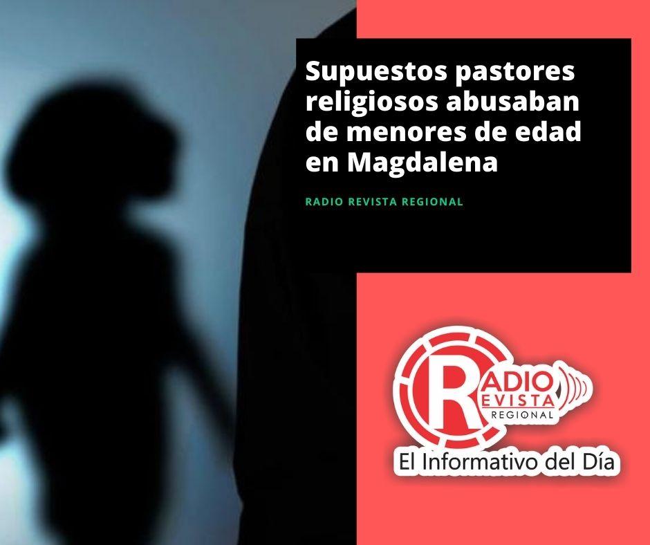 Supuestos pastores religiosos abusaban de menores de edad en Magdalena
