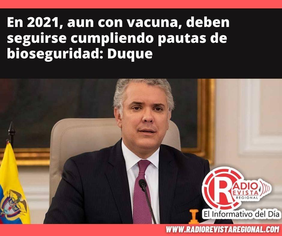 En 2021, aun con vacuna, deben seguirse cumpliendo pautas de bioseguridad: Duque